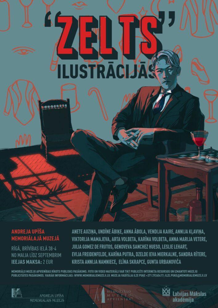 """Līdz 2021. gada septembrim Andreja Upīša memoriālais muzejs aicina aplūkot izstādi """"""""Zelts"""" ilustrācijās"""". Afišā attēlots jauns vīrietis, kurš sēž pie galda. Gan pats vīrietis, gan arī telpa, kur viņš sēž, gan mēbeles ir melnos, sarkanos un zilos toņos."""