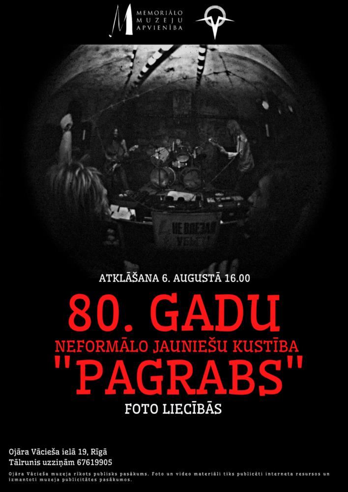 """No 6. augusta Ojāra Vācieša muzejā aplūkojama vērienīga fotoizstāde """"80. gadu neformālo jauniešu kustība """"PAGRABS"""" foto liecībās"""" – fotogrāfijas no Valda un Neldas Gavaru un citu tā laika aktīvistu personīgajām fotokolekcijām. Afišā izmantota melnbalta fotogrāfija no diskotēkas """"Pagrabā"""""""